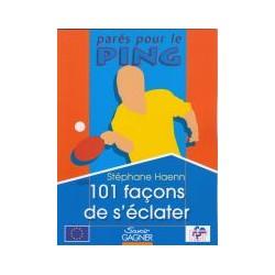 101 FACONS DE S'ECLATER